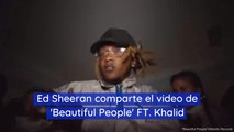Ed Sheeran comparte el video de 'Beautiful People' FT Khalid