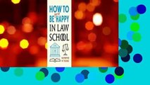 About For Books  How to Be Sort of Happy in Law School Complete
