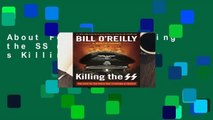 About For Books  Killing the SS (Bill O Reilly s Killing)  For Kindle
