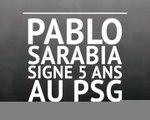 PSG - Pablo Sarabia signe 5 ans à Paris