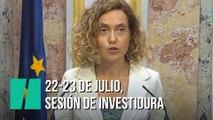 La sesión de investidura de Sánchez será el 22 y 23 de julio
