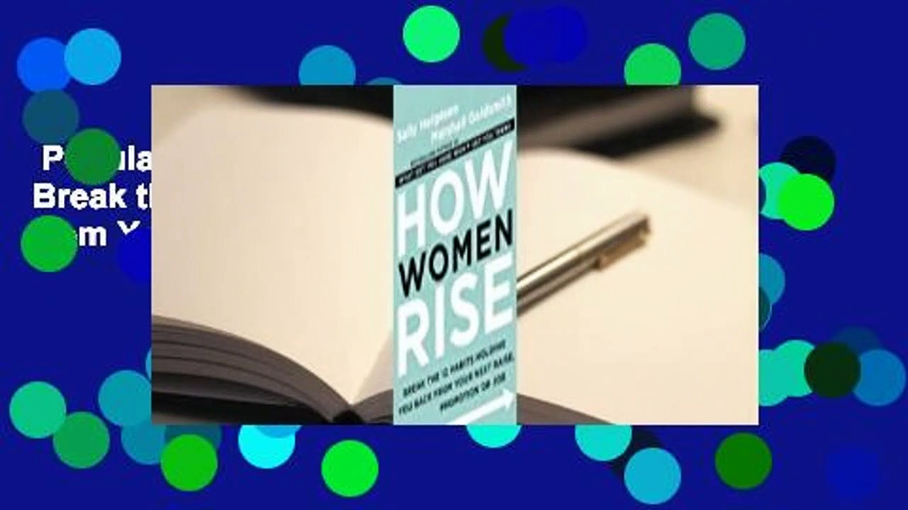 Popular to Favorit  How Women Rise: Break the 12 Habits Holding You Back from Your Next Raise,