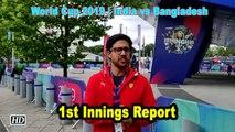 IANS at World Cup 2019 | India vs Bangladesh | 1st Innings Report