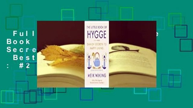 Full E-book  The Little Book of Hygge: Danish Secrets to Happy Living  Best Sellers Rank : #2