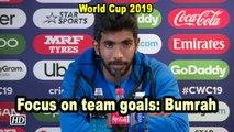 World Cup 2019 | Focus on team goals: Bumrah