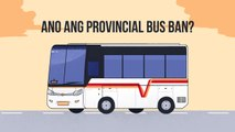 EXPLAINER: Ano ang provincial bus ban?