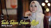 Wafiq Azizah - Tiada Tuhan Selain Allah (Official Music Video)