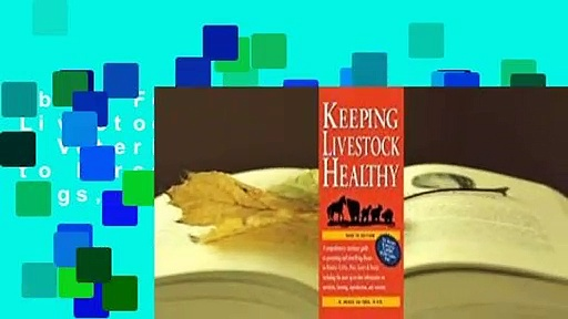 About For Books  Keeping Livestock Healthy: A Veterinary Guide to Horses, Cattle, Pigs, Goats