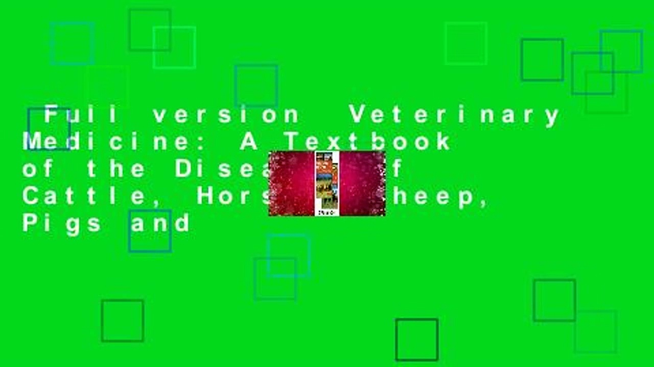 Full version  Veterinary Medicine: A Textbook of the Diseases of Cattle, Horses, Sheep, Pigs and