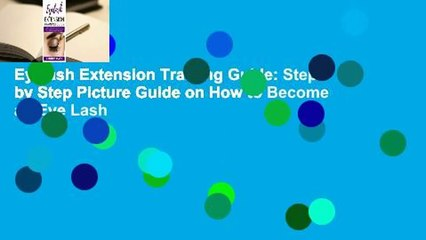 Eyelash Extension Training Guide: Step by Step Picture Guide on How