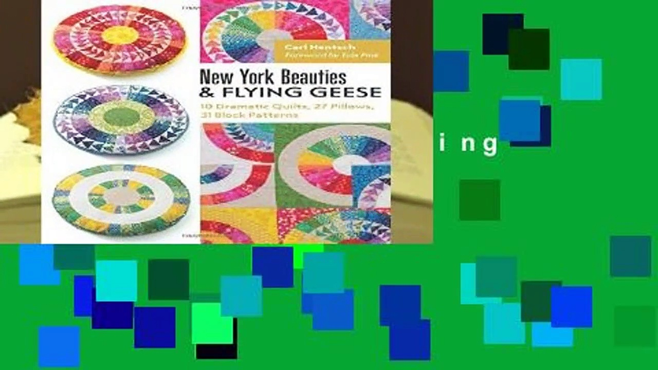 Full version  New York Beauties   Flying Geese: 10 Dramatic Quilts, 27 Pillows, 31 Block