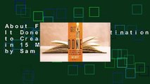 About For Books  Get It Done: From Procrastination to Creative Genius in 15 Minutes a Day by Sam