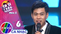 THVL | Ca sĩ thần tượng 2019 - Tập 6[5]: Lại Nhớ Người Yêu – Huỳnh Quang Nghị