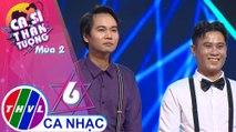 THVL | Ca sĩ thần tượng 2019 - Tập 6[6]: Về Dưới Mái Nhà – Nguyễn Thái Bình, Nguyễn Trường Dũng