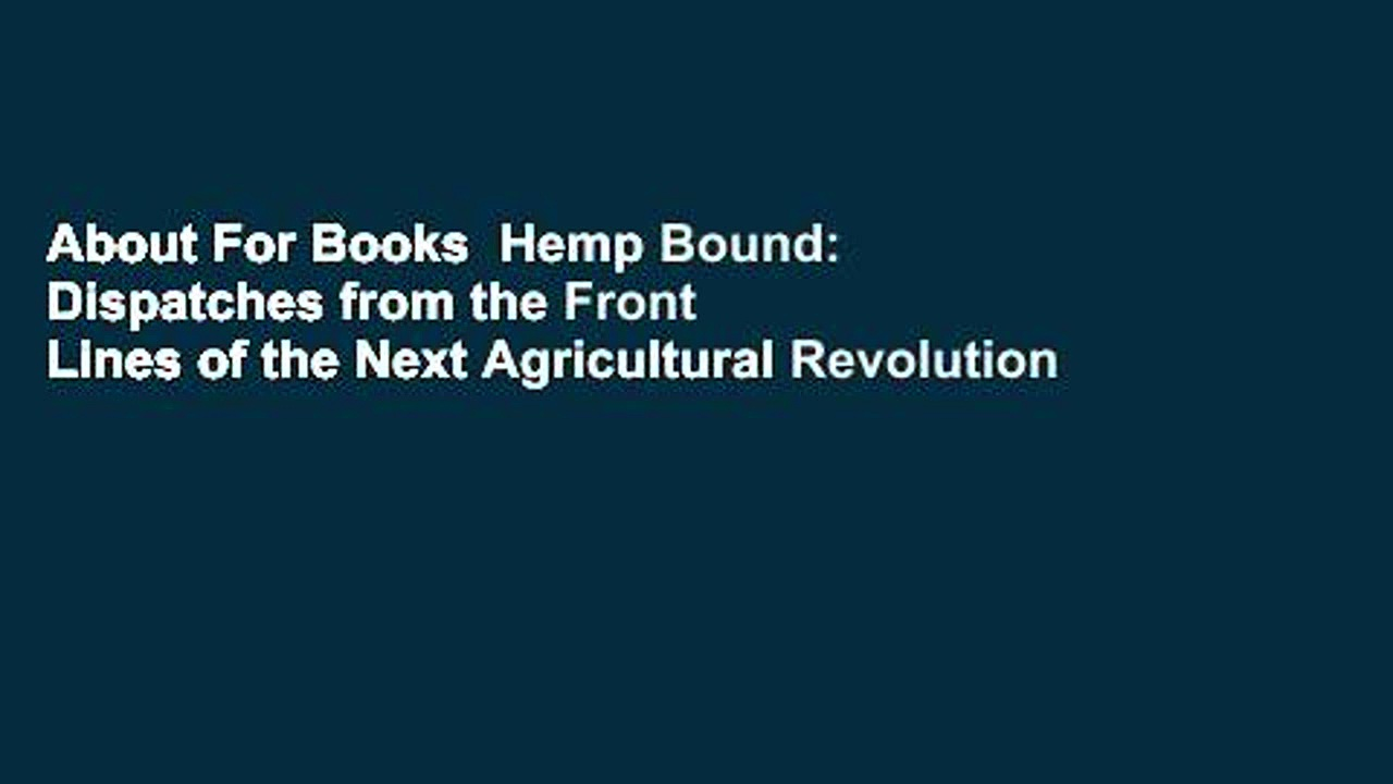 About For Books  Hemp Bound: Dispatches from the Front Lines of the Next Agricultural Revolution