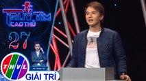 THVL | Ca sĩ Khắc Minh bất ngờ khi Hàn Khởi bật mí thân phận thật sự | Truy tìm cao thủ - Tập 27