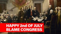 This Week In History - Why July 2nd is the real Independence Day