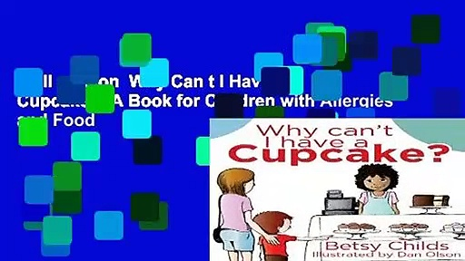 Full version  Why Can t I Have a Cupcake?: A Book for Children with Allergies and Food