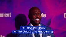 Terry Crews Drops A 'White Chicks 2' Bomb