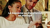 Quand un baptême se transforme en mariage