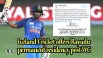 Iceland Cricket offers Rayudu permanent residency post WC snub