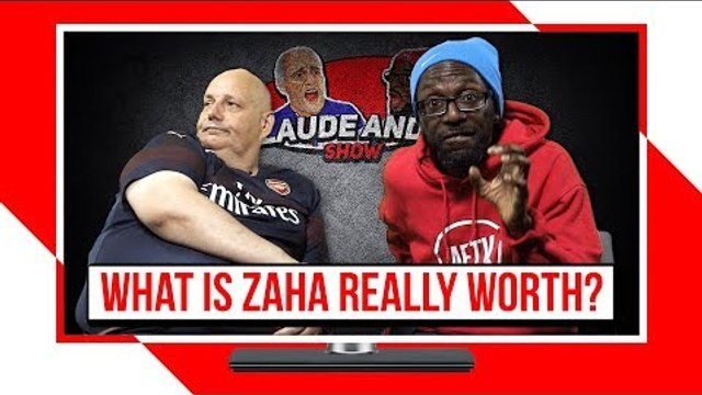 What Is Zaha Really Worth & Should We Sign Cahill?  | Claude & Ty Show