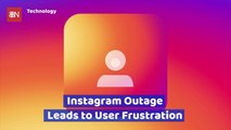 An Instagram Outage Annoys Millions