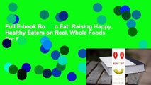 Full E-book Born to Eat: Raising Happy, Healthy Eaters on Real, Whole Foods  For Full