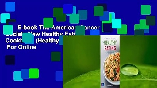 Full E-book The American Cancer Society New Healthy Eating Cookbook (Healthy for Life)  For Online