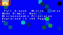 Full E-book  Microeconomics Made Simple: Basic Microeconomic Principles Explained in 100 Pages or