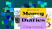 Refinery29 Money Diaries: Everything You ve Ever Wanted to Know about Your Finances... and