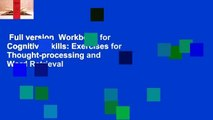 Full version  Workbook for Cognitive Skills: Exercises for Thought-processing and Word Retrieval