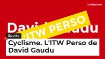 L'ITW Perso de David Gaudu