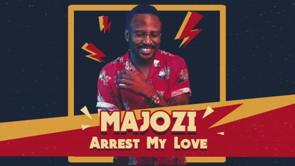 Majozi - Arrest My Love
