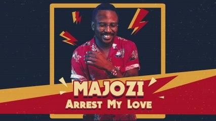 Majozi - Arrest My Love