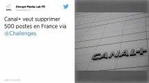 Canal + France veut supprimer au moins 500 postes via des départs volontaires