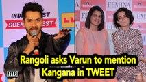 Rangoli asks Varun to mention Kangana in TWEET | Judgementall Hai Kya