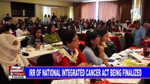 IRR of National Integrated Cancer Act being finalized