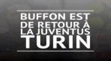 Juventus - Buffon est de retour chez la Vieille Dame