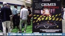 """Le hors-série """"10 crimes en Provence"""" est dans les kiosques !"""