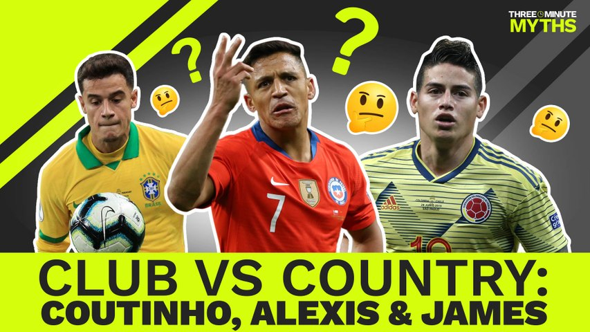 James, Alexis & Coutinho: Copa America Stars but Europe's Failures?   Three Minute Myths