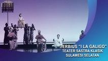 """Terbius """"I La Galigo"""" Teater Sastra Klasik Sulawesi Selatan"""