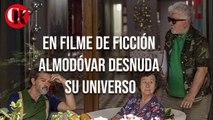 En filme de ficción Almodóvar desnuda su universo