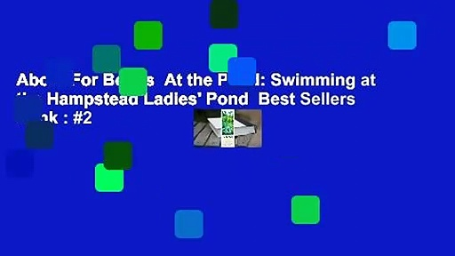 About For Books  At the Pond: Swimming at the Hampstead Ladies' Pond  Best Sellers Rank : #2