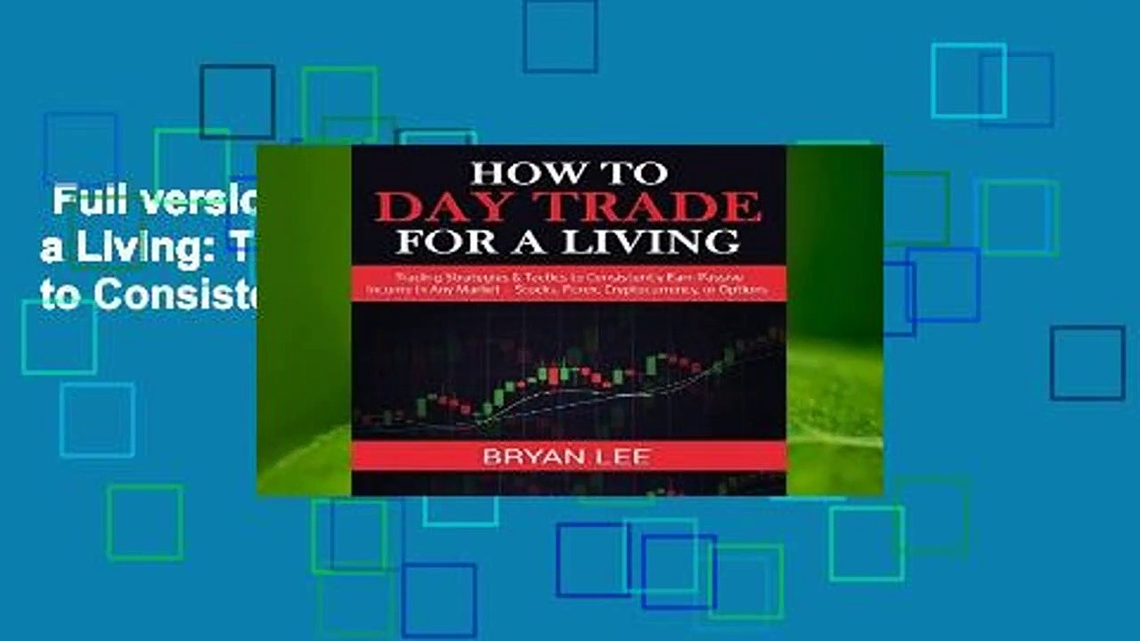 Full version  How to Day Trade for a Living: Trading Strategies   Tactics to Consistently Earn