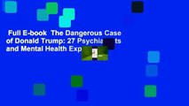 Full E-book  The Dangerous Case of Donald Trump: 27 Psychiatrists and Mental Health Experts
