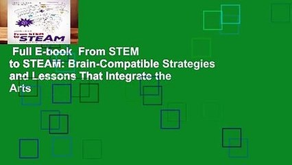Brain-Compatible Strategies and Lessons That Integrate the Arts From STEM to STEAM