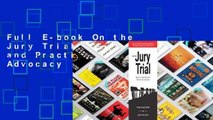 Full E-book On the Jury Trial: Principles and Practices for Effective Advocacy  For Online