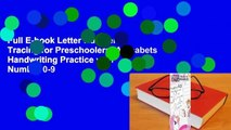 Full E-book Letter Number Tracing for Preschoolers: Alphabets Handwriting Practice with Number 0-9