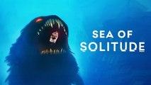 Sea of Solitude - Trailer de lancement